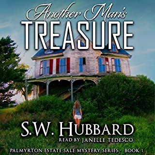 Another Man's Treasure     Palmyrton Estate Sale, Book 1              By:                                                                                                                                 S.W. Hubbard                               Narrated by:                                                                                                                                 Janelle Tedesco                      Length: 11 hrs and 30 mins     168 ratings     Overall 4.3
