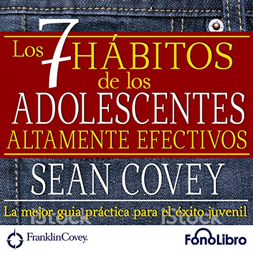 Los 7 Habitos de los Adolecentes Altamente Efectivos [The 7 Habits of Highly Effective Teenagers] audiobook cover art