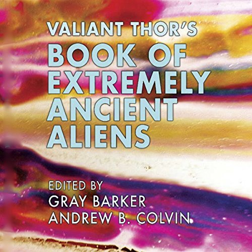 Valiant Thor's Book of Extremely Ancient Aliens cover art