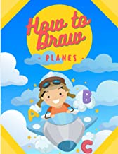 How to draw cute airplanes: For kids for 3-5, Easy Techniques and Step-by-Step Drawings for Children