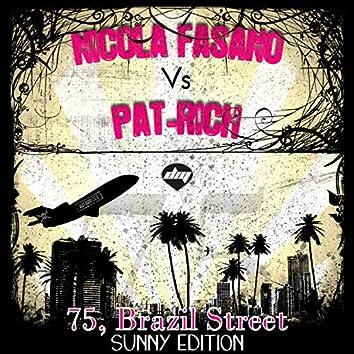 75, Brazil Street > Sunny Edition (Nicola Fasano Vs Pat-Rich)