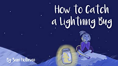 How to Catch a Lightning Bug