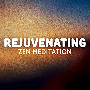 Rejuvenating Zen Meditation