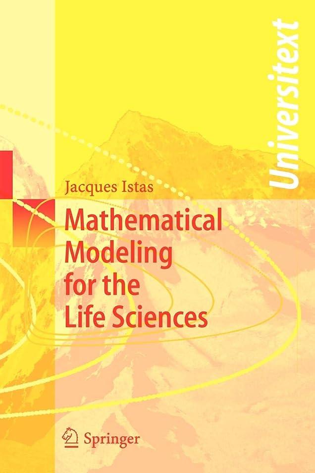 エッセンス演じる唯一Mathematical Modeling for the Life Sciences (Universitext)