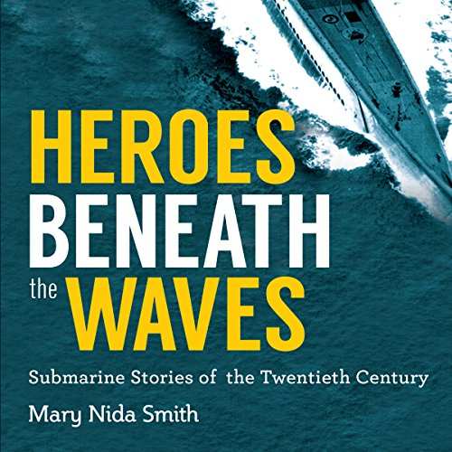 Heroes Beneath the Waves audiobook cover art