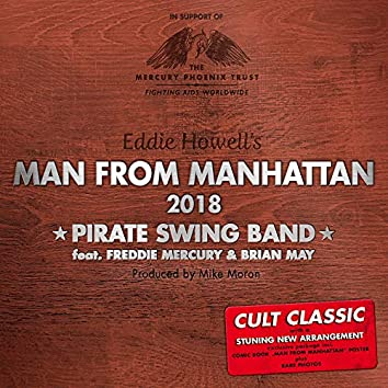 Man from Manhattan 2018 (feat. Freddie Mercury, Brian May, Eddie Howell)