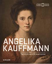 Angelica Kauffman: The Whole World is Angelicamad
