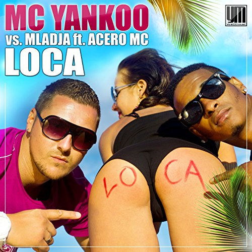 Loca (feat. Acero MC)