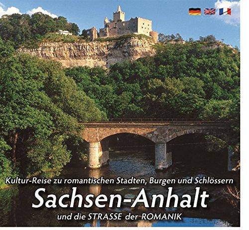 Mittelalterlicher Burgen- u. Schlösserlandschaft SACHSEN-ANHALT: und die STRASSE DER ROMANIK