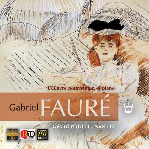Fauré: Die Werke für Violine & Klavier