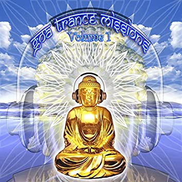 Goa Trance Missions v.1 (Best of Psy Techno, Hard Dance, Progressive Tech House Anthems)