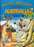 Piccoli racconti di animali in Australia. Ediz. illustrata