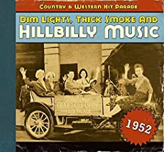 Dim Lights, Thick Smoke & Hillbilly Music: Country & Western Hit Parade 1952