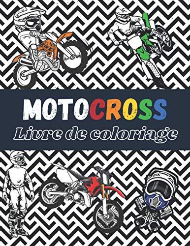 Motocross Livre de coloriage: Plus de 30 dessins à colorier avec : moto, dirtbike, équipement du pilote… | Age 7 - 14 | (ExtremeSports Coloriage)