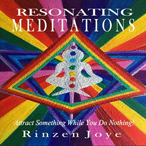 Resonating Meditations: Attract Something While You Do Nothing! audiobook cover art