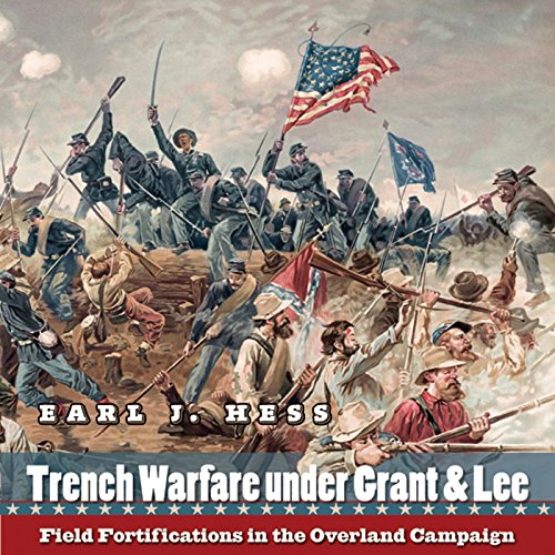 Trench Warfare Under Grant & Lee audiobook cover art