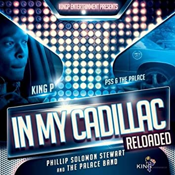 In My Cadillac (Reloaded) [feat. King P]