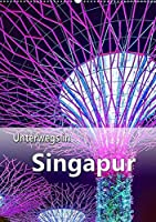 Unterwegs in Singapur (Wandkalender 2021 DIN A2 hoch): Ein Stadtstaat der Superlative in Suedostasien. (Planer, 14 Seiten )