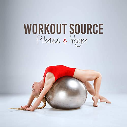 Workout Source - Pilates & Yoga: Feel the Power, Move Your ...