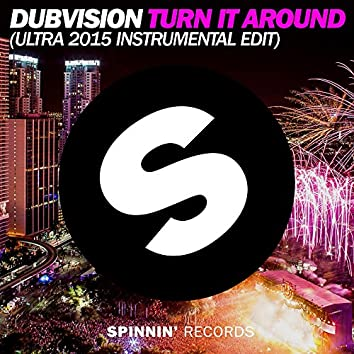 Turn It Around (Ultra 2015 Instrumental Edit)