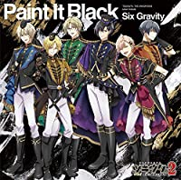 【Amazon.co.jp限定】『ツキウタ。THE ANIMATION2』主題歌「Paint It Black」/Six Gravity (クリアジャ...