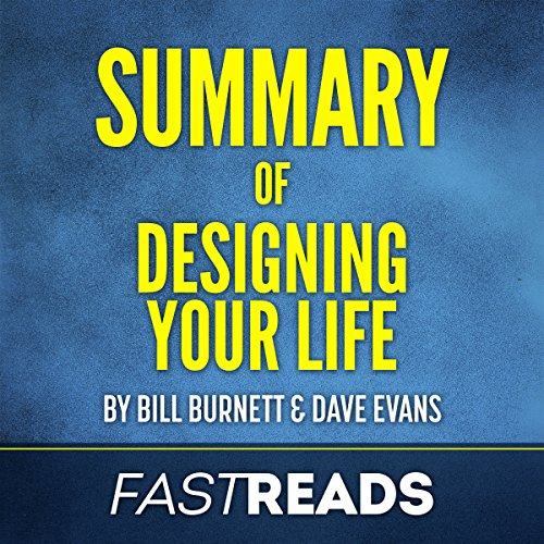 Summary of Designing Your Life: by Bill Burnett & Dave Evans cover art