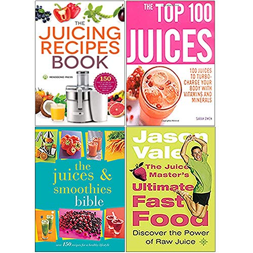 Juicing Recipes Book, The Top 100 Juices, The Juices and Smoothies Bible, The Juice Master's Ultimate Fast Food 4 Books Collection Set