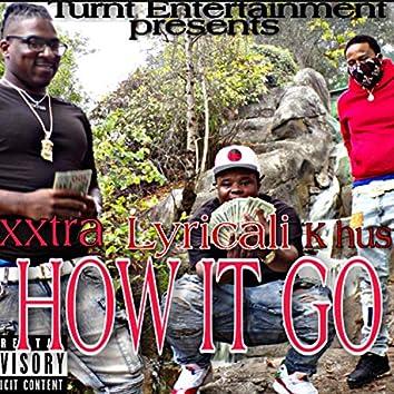 How It Go (feat. Xxtra & K hustle)