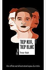 Trop noir, trop blanc - Une enfance sud-africaine dans la pe (LITTERATURES) (French Edition) Paperback
