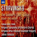 Stravinsky, I.: Soldier's Tale Suite / Octet / Les Noces (Tianwa Yang, Virginia Symphony Chorus, Virginia Arts Festival Chamber Players, Falletta)