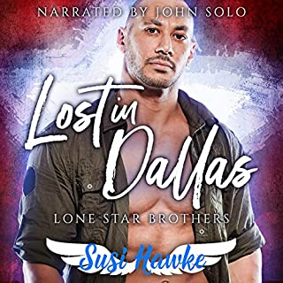 Lost in Dallas      Lone Star Brothers, Book 2              By:                                                                                                                                 Susi Hawke                               Narrated by:                                                                                                                                 John Solo                      Length: 5 hrs and 18 mins     13 ratings     Overall 4.5