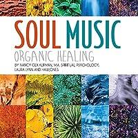 Soul Music: Organic Healing