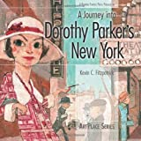 A Journey into Dorothy Parker's New York (ArtPlace series)