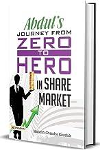 ABDUL JOURNEY : ZERO TO HERO IN SHARE MARKET (PB)