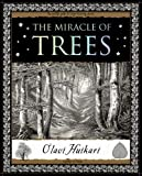 The Miracle of Trees: Their Life and Biology (Wooden Books Gift Books)