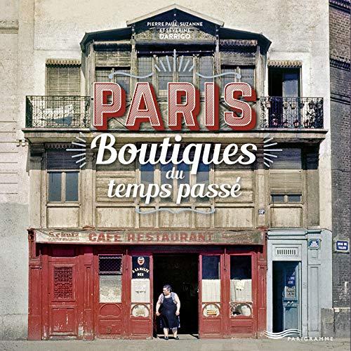 Paris : Boutiques du temps passé (Paris bx livres photos thématiques)