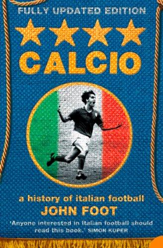 Calcio: A History of Italian Football (English Edition)