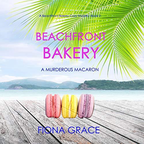 Beachfront Bakery: A Murderous Macaron cover art