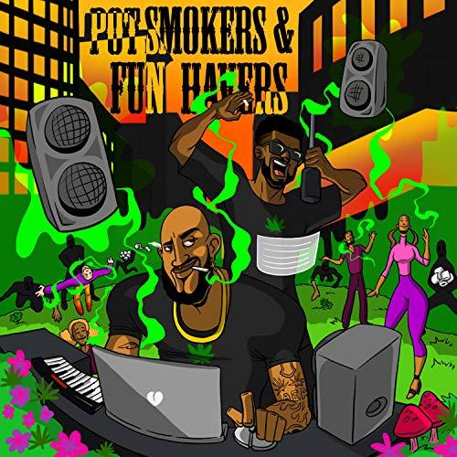 Pot Smokers and Fun Havers [Explicit]