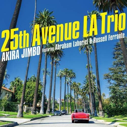 25th Avenue LA Trio (Featuring Abraham Laboriel & Russell Ferrante)