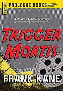 Trigger Mortis (Prologue Books) by [Frank Kane]