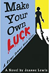 Make Your Own Luck (A Remy Summer Woods Mystery Book 1) Kindle Edition