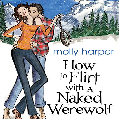 How to Flirt with a Naked Werewolf audiobook cover art
