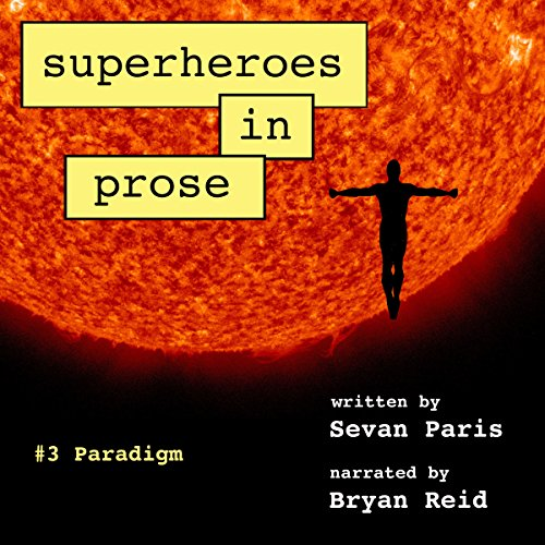 Superheroes in Prose, Volume Three: Paradigm audiobook cover art