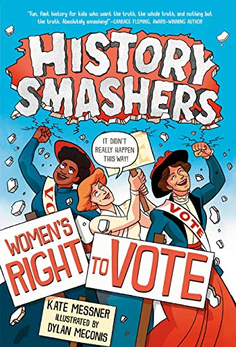 Compare Textbook Prices for History Smashers: Women's Right to Vote Illustrated Edition ISBN 9780593120347 by Messner, Kate,Meconis, Dylan