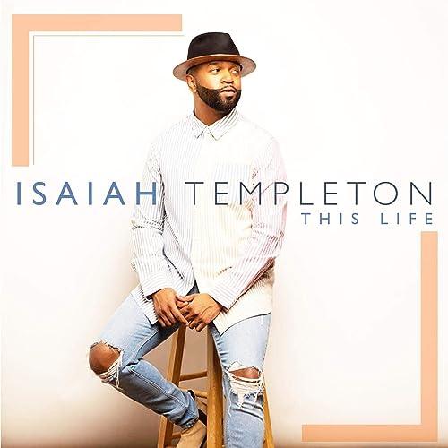 Isaiah Templeton - This Life 2019