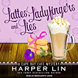Lattes, Ladyfingers, and Lies: Cape Bay Cafe Mystery Series, Book 4...