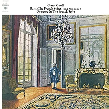 Bach: The French Suites Nos. 5 & 6, BWV 816 & 817; Overture in the French Style, BWV 831 ((Gould Remastered))