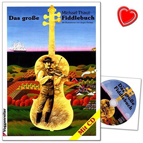 Das Grosse Fiddlebuch von Michael Thaut - 150 Fiddlestücke aus aller Welt für Ein- und Aufsteiger - umfangreiche Melodiensammlung von traditonellen Tänzen bis zu Swing - mit CD + Notenklammer