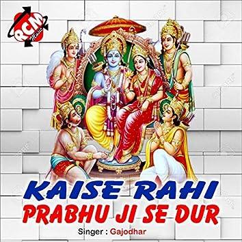 Kaise Rahi Prabhu Ji Se Dur